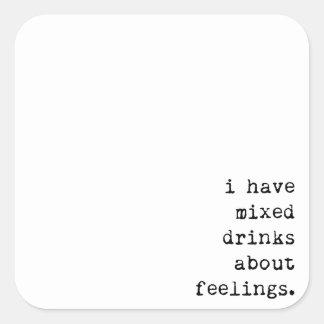 Adesivo Quadrado Eu tenho bebidas misturadas sobre sentimentos