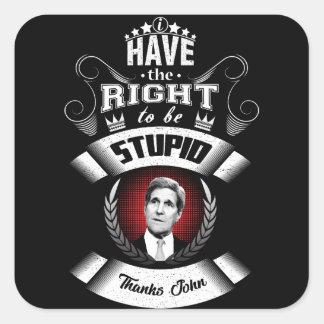 """Adesivo Quadrado """"Eu tenho o direito de ser estúpido """""""