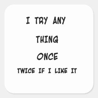 Adesivo Quadrado Eu tento toda a coisa uma vez duas vezes se eu
