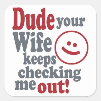 Adesivo Quadrado gajo que sua esposa se mantem me verificar para