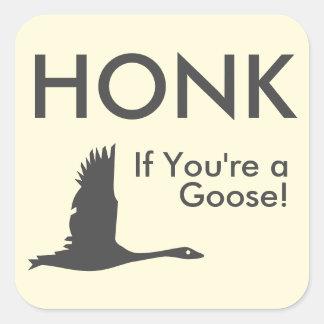 Adesivo Quadrado HONK se você é um provérbio engraçado do ganso