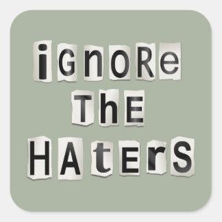 Adesivo Quadrado Ignore os haters.