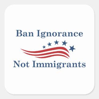 Adesivo Quadrado Imigrantes da ignorância da proibição não