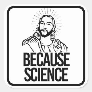 Adesivo Quadrado Jesus coincide - porque ciência - - Pro-Ciência -.