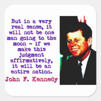 Adesivo Quadrado Mas no sentido muito real de A - John Kennedy