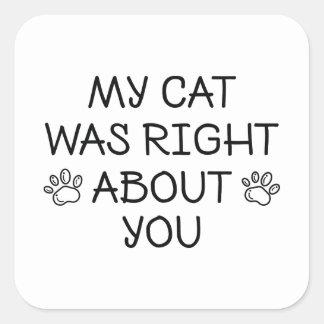 Adesivo Quadrado Meu gato era direito