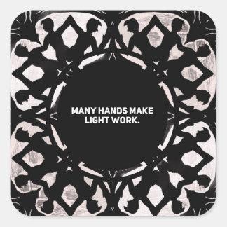 Adesivo Quadrado Muitas mãos fazem o trabalho claro