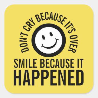 Adesivo Quadrado Não grite porque está sobre o sorriso que