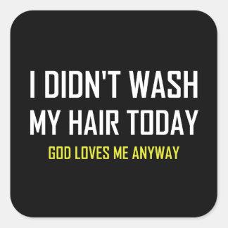 Adesivo Quadrado Não lavou o deus do cabelo ama-me