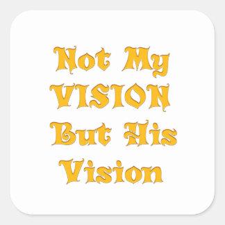 Adesivo Quadrado Não minha visão mas sua visão