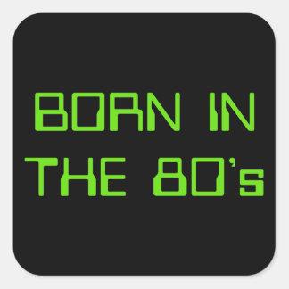 Adesivo Quadrado Nascer no anos 80
