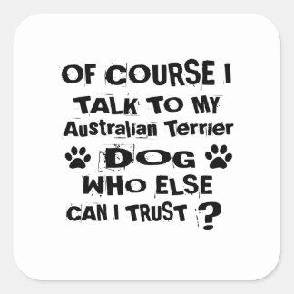 Adesivo Quadrado Naturalmente eu falo a meu cão Desi de Terrier