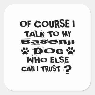 Adesivo Quadrado Naturalmente eu falo a meu design do cão de