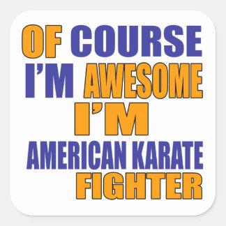 Adesivo Quadrado Naturalmente eu sou lutador americano do karaté
