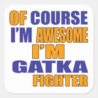 Adesivo Quadrado Naturalmente eu sou lutador de Gatka