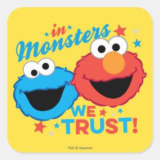 Adesivo Quadrado Nos monstro nós confiamos!