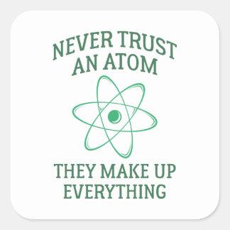 Adesivo Quadrado Nunca confie um átomo