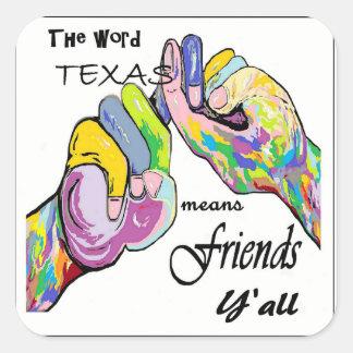 Adesivo Quadrado O ASL Texas significa o amigo