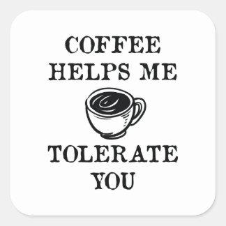 Adesivo Quadrado O café ajuda-me a tolerá-lo