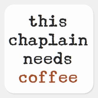 Adesivo Quadrado o capelão precisa o café