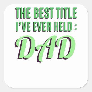 Adesivo Quadrado O melhor título que eu guardarei nunca é pai