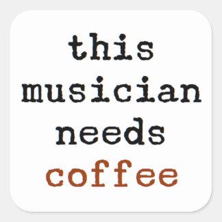 Adesivo Quadrado o músico precisa o café