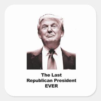 Adesivo Quadrado O último presidente republicano Nunca