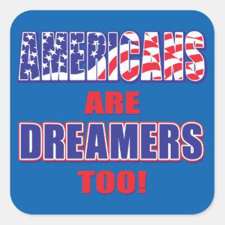 Adesivo Quadrado Os americanos são sonhadores demasiado!