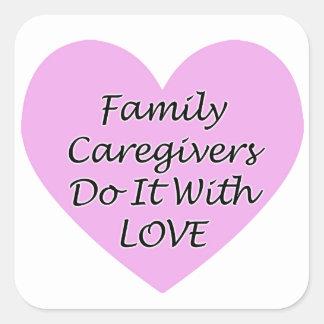 Adesivo Quadrado Os cuidadors de família fazem-no com amor