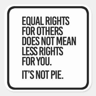 Adesivo Quadrado Os direitos iguais não são torta - - a Pro-Ciência