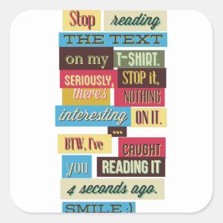 Adesivo Quadrado pare de ler os textos, design fresco legal