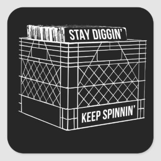 Adesivo Quadrado Permaneça Diggin & mantenha Spinnin