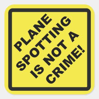 Adesivo Quadrado Plane Spotting Is Not a Crime!