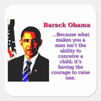 Adesivo Quadrado Porque o que lhe faz um homem - Barack Obama