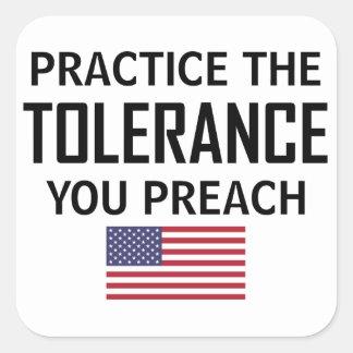 Adesivo Quadrado Pratique a tolerância que você Preach