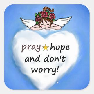 Adesivo Quadrado Pray, esperança e não se preocupe!