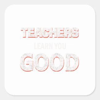 Adesivo Quadrado Professores que vão aprendê-lo bom