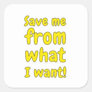 Adesivo Quadrado Salvar me do que eu quero