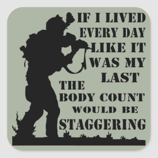 Adesivo Quadrado Se eu vivi cada dia como era meu último o corpo