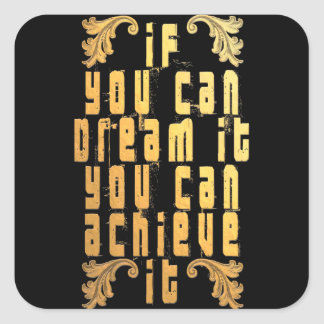 Adesivo Quadrado Se você pode o sonhar você pode consegui-lo