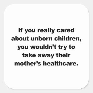 Adesivo Quadrado Se você se importou realmente com nascituros