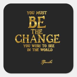 Adesivo Quadrado Seja a mudança - citações inspiradas da ação de