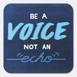 Adesivo Quadrado Seja uma voz, não um eco