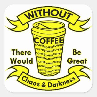 Adesivo Quadrado Sem café haveria um caos & uma escuridão