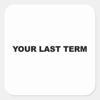 Adesivo Quadrado Seu último período