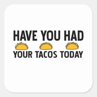 Adesivo Quadrado Tem você comeu seu tacos hoje