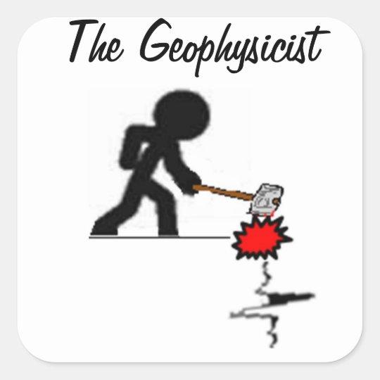 Adesivo Quadrado The Geophysicist Sticker