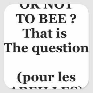 Adesivo Quadrado TO BEE OR NOT TO BEE? That is the question