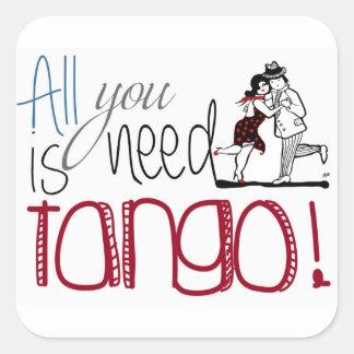 Adesivo Quadrado Tudo que você precisa é citações do tango