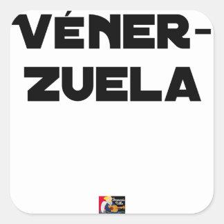 Adesivo Quadrado VÉNER-ZUELA - Jogos de palavras - François Cidade